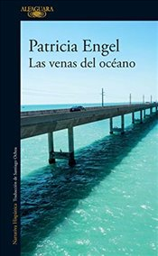 Las Venas del Océano / The Veins of the Ocean - Engel, Patricia