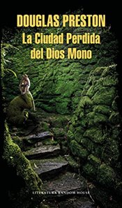 La Ciudad Perdida del Dios Mono / The Lost City of the Monkey God: A True Story - Preston, Douglas