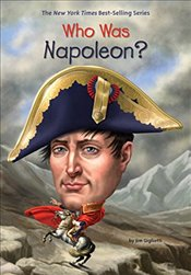 Who Was Napoleon? - Gigliotti, Jim