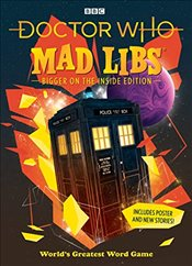 Doctor Who Mad Libs: Bigger on the Inside Edition - Libs, Mad