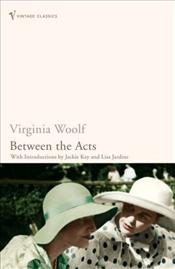 Between the Acts : Definitive Edition - Woolf, Virginia