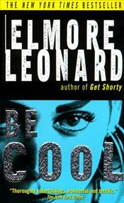 BE COOL - Leonard, Elmore