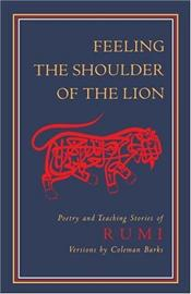 Feeling the Shoulder of the Lion - Rumi, Mevlana Celaleddin