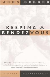 Keeping A Rendezvous - Berger, John