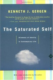 Saturated Self : Dilemmas of Identity in Contemporary Life - GERGEN, KENNETH J.