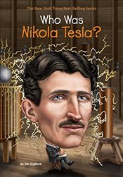 Who Was Nikola Tesla? - Gigliotti, Jim