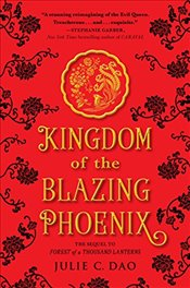 Kingdom of The Blazing Phoenix (Rise of the Empress) - Dao, C., Julie
