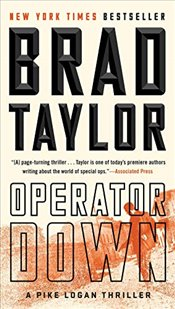 Operator Down A Pike Logan Thriller - Taylor, Brad