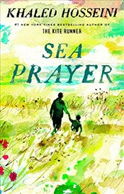 Sea Prayer - Hosseini, Khaled