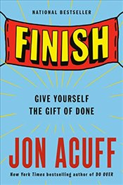 Finish: Give Yourself the Gift of Done - Acuff, Jon