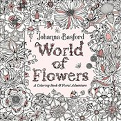 World of Flowers: A Coloring Book and Floral Adventure - Basford, Johanna