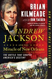 Andrew Jackson and the Miracle of New Orleans - Kilmeade, Brian