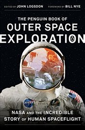 Penguin Book of Outer Space Exploration: NASA and the Incredible Story of Human Spaceflight -