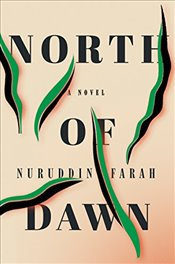 North of Dawn; A novel - Farah, Naruddin
