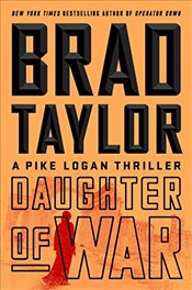 Daughter of War (Pike Logan Thriller) - Taylor, Brad
