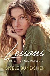 Lessons: My Path to a Meaningful Life - Bundchen, Gisele