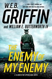 Enemy of My Enemy (Clandestine Operations Novel) - Griffin, W E B