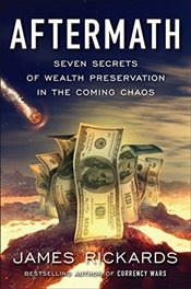 Aftermath: Seven Secrets of Wealth Preservation in the Coming Chaos -