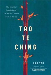 Tao Te Ching: The Essential Translation of the Ancient Chinese Book of the Way - Tzu, Lao