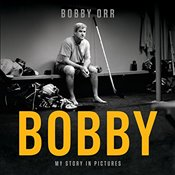 Bobby: My Story in Pictures - Orr, Bobby
