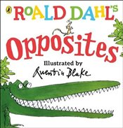 Roald Dahl's Opposites: (Lift-the-Flap) (Dahl Picture Book) - Dahl, Roald