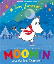 Moomin and the Ice Festival - Jansson, Tove