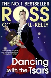 Dancing with the Tsars - OCarroll-Kelly, Ross