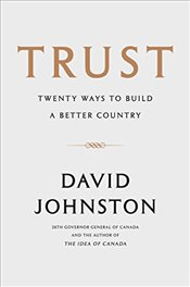 Trust: Twenty Ways to Build a Better Country - Johnston, His Excellency the Right Honourable David