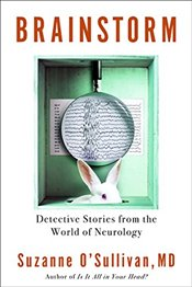 Brainstorm: Detective Stories from the World of Neurology - OSullivan, Suzanne
