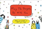 May the Thoughts Be with You : Ideas and Wisdom to Inspire Your Days - Reed, Charlotte