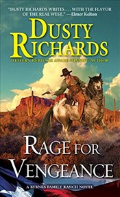 Rage for Vengeance (A Byrnes Family Ranch Novel) - Richards, Dusty
