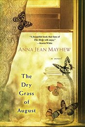 Dry Grass Of August - Mayhew, Anna Jean