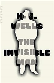 Invisible Man - Wells, H. G.