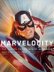 Marvelocity: The Marvel Comics Art of Alex Ross (Pantheon Graphic Novels) - Ross, Alex