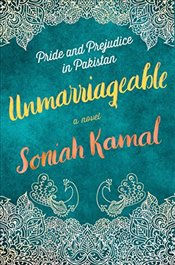 Unmarriageable: A Novel - Kamal, Soniah