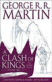 Clash of Kings : The Graphic Novel : Volume 1 - Martin, George R. R.