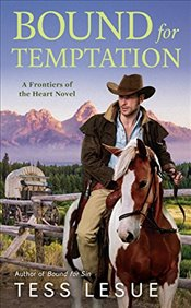Bound For Temptation Frontiers of the Heart Novel #3 - LeSue, Tess