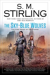 Sky-Blue Wolves (Novel of the Change) - Stirling, S M