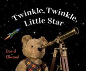 Twinkle Twinkle Little Star : David Ellwands Bears - Ellwand, David