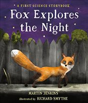 Fox Explores the Night: A First Science Storybook (Science Storybooks) - Jenkins, Martin
