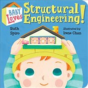 Baby Loves Structural Engineering - Spiro, Ruth