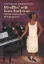 Struttin with Some Barbecue: Lil Harden Armstrong Becomes the First Lady of Jazz - Powell, Patricia Hruby