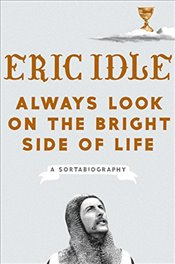 Always Look on the Bright Side of Life: A Sortabiography -