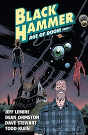 Black Hammer Vol. 3: Age of Doom Part One - Lemire, Jeff