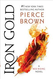 Iron Gold: A Red Rising Novel - Brown, Pierce