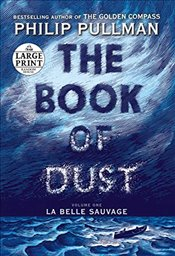 Book of Dust: La Belle Sauvage (Book of Dust, Volume 1) - Pullman, Philip