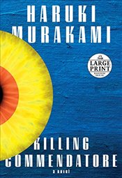 Killing Commendatore : Large Print Edition - Murakami, Haruki