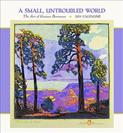 Small, Untroubled World the Art of Gustave Baumann 2019 Wall Calendar - Baumann, Gustave