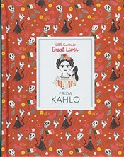 Frida Kahlo: Little Guide to Great Lives: Little Guides to Great Lives - Thomas, Isabel