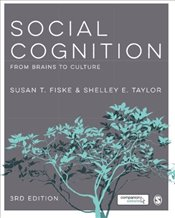 Social Cognition 3e : From Brains to Culture - Fiske, Susan T.